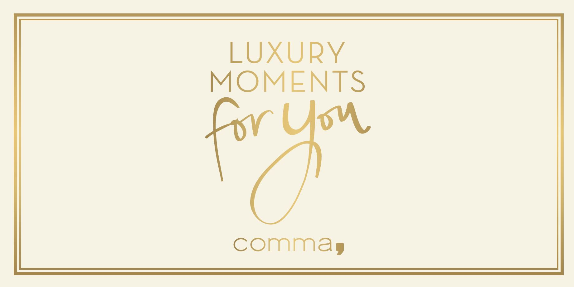 Luxury Moments for you